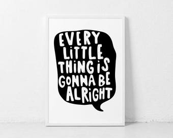 every little thing is gonna be alright print // black white motivational print // hand illustrated print // all will be well print