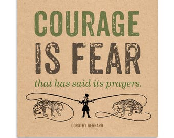 "Inspirational Wall Art & Quote about courage: ""Courage is fear that has said its prayers."" Encouragement for life! Great for kids' room."