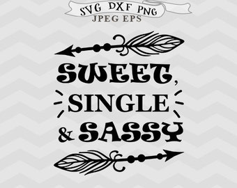 Sassy svg Single svg girl svg shirt design Iron on svg files for Silhouette files svg files Cricut downloads cutting files Cricut files