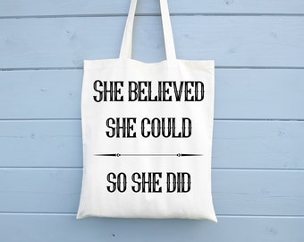 Canvas Tote Bag, Shopping Bag, Gift, She Believed She Could So She Did, Motivational, Cotton Bag, Shopper, Market Bag, Grocery Bag, Inspire