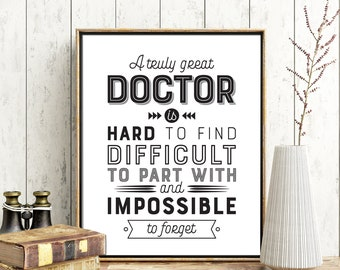Doctor Gift Men A Truly Great Doctor Appreciation Gift Doctor Wall Art Doctor Thank You Doctor Retirement Doctor Gift for Him Printable Gift