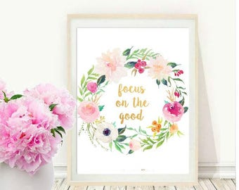 Focus On The Good, Inspirational Quote, Motivational Poster, Positive Quotes, Printable Art, Instant Download