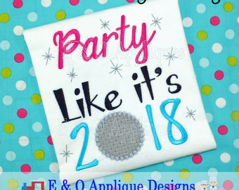 Party Like It's 2018 - New Years Applique Design - New Years Embroidery Design - 2018 - 2017 - New Year's Embroidery Design