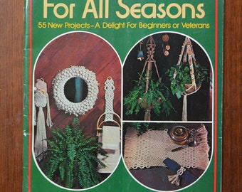 Macrame For All Seasons Vol. III 55 New Projects - A Delight for Beginners or Veterans