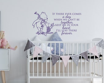 Winnie the Pooh Nursery Decor Classic Pooh Wall Decal Quote If There Ever Comes A Day That We Cant Be Together Disney Winnie The Pooh K178