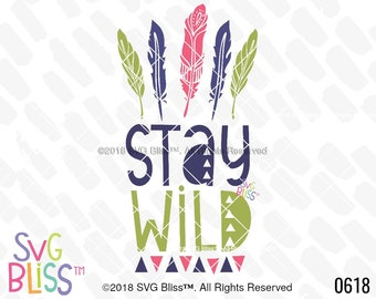 Boho SVG DXF, Adventure, Camping, Wanderlust, Stay Wild, Wild, Baby, Kids, Child, Feather, Original, Cricut & Silhouette Cut File Design