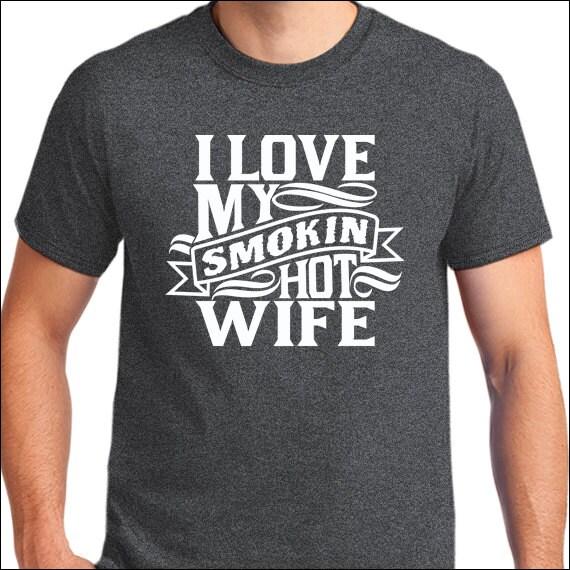 Gifts For Husband On Wedding Night: Husband Gift I Love My Smoking Hot Wife T-shirt Wedding Gift