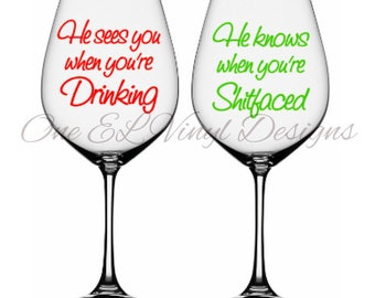 """Two Decal Set for DIY Glasses - """"He sees you when you're drinking, He knows When you're Shitfaced"""" - Vinyl Decal. Glass NOT Included"""