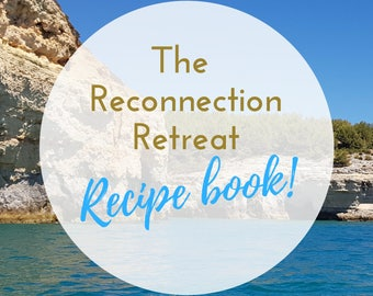 The Reconnection Retreat - Healthy Recipe book