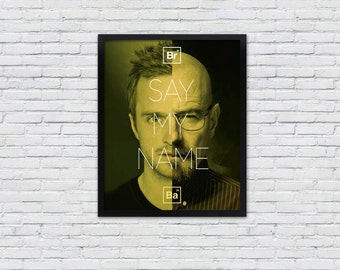 """Breaking Bad Poster / Walter White and Jesse Pinkman / """"Say My Name"""""""