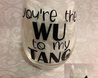 Wu Tang You're the Wu to my Tang stemless wine glass