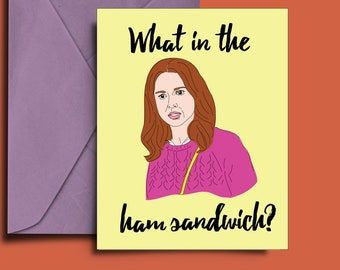 Kimmy  Schmidt, Kimmy Schmidt Card Printable Download, The Unbreakable Kimmy Schmidt, What in the Ham Sandwich, Friendship Card
