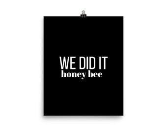 We did it honey bee black print