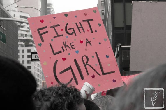 """Fight Like a Girl,"" New York City Women's March, 2017."