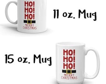 Ho Ho Ho Mug, Merry Christmas Mug, Holiday Mug, Christmas Mug, Holiday Gift, Gag Gift, White Elephant, Gift Exchange, HoHoHo Merry Christmas