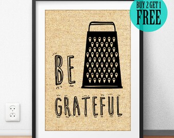Be Grateful Burlap Print, Rustic Kitchen Print, Dining Room Print, Kitchen Art, Cafe Decor, Home Decor, Housewarming Gift, Unique Gift, SD41