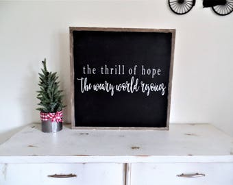 The Thrill of Hope the Weary World Rejoices Sign O Holy Night Wooden Sign Christmas Wood Sign Modern Farmhouse Sign