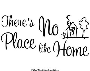 Vinyl Decal - There's no place like home