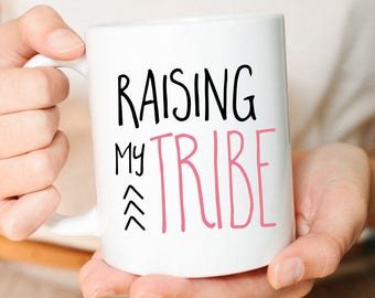 Raising my tribe, Mothers day gift, Mother's Day, Mom mug, Mom Gift, Gift for mom, Mug, Cute Mug, Arrows, Mom gifts, Raising tiny humans