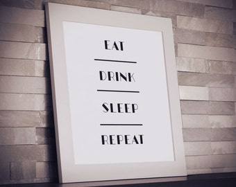 Eat Drink Sleep - Funny Quote Print - Typography Print - Typography Art - Quote Poster - Wall Art - Office Decor - Scandinavian Art