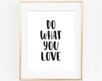 Do What You Love print, motivational print, printable quote, printable art, downloadable, modern wall art, typography print, wall decor