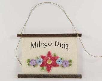 Milego Dnia- Have a Nice Day, Paper Quilled Polish Sign, 3D Quilled Banner, Pink Blue Purple Wall Decor, Rustic Poland Art Gift
