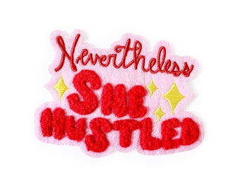 Nevertheless, She Hustled Chenille Patch | iron on patch, patches for jackets, patches for bags, embroidered patch, feminist patch, hustler