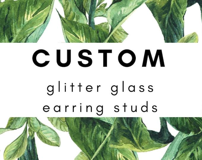 Custom Glass Glitter Earring Studs