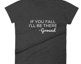 If you fall I'll be there Women's Cotton T-shirt