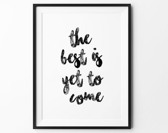 Motivational Prints, Handwritten, Wall Decor, Quote Posters, Minimalist, Black and White, Scandinavian, Cursive, The Best Is Yet To Come