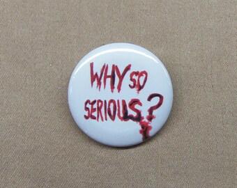 "Why So Serious? Button 1.25"" Dark Knight Joker Batman Repro Nolan Heath Ledger"