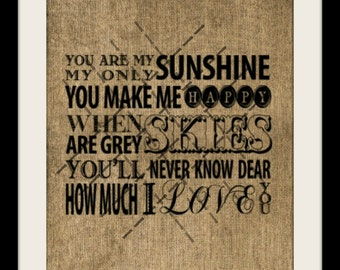 Burlap Print, You Are My Sunshine