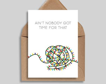 Ain't Nobody Got Time For That, Christmas Card, Holiday Card, Funny Greeting Card