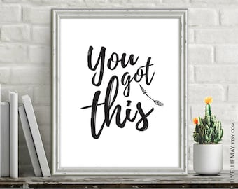 You Got This Success Quote Printable Sign - Typography Wall Art, Motivational Poster for the Office or Home - Instant Download 40012