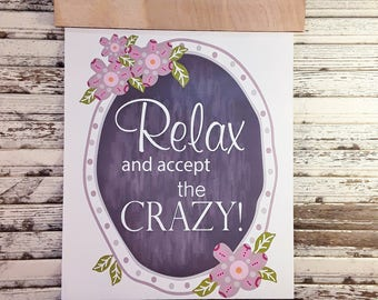 Relax & accept the Crazy sign digital - chalk board vintage style primitive paper