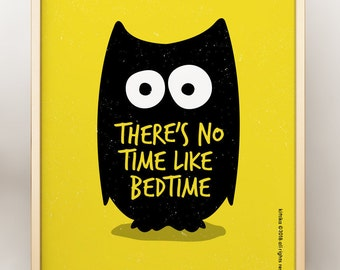 There's No Time Like Bed Time -  An Owl on a Yellow Background - Instant Download text poster, bedroom, kid's room Printable Art Wall Decor