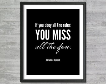 "Katharine Hepburn Inspirational Quote Printable Art ""If You Obey All The Rules You Miss All The Fun"" Digital Download Motivational Print"