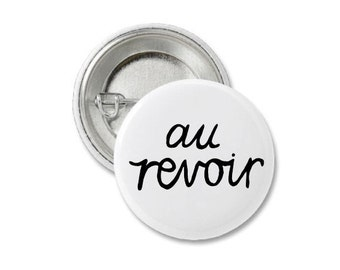 Au Revoir Pin Badge.