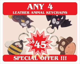 SPECIAL Offer  - YOU CHOOSE 4 Animal Leather keychains /  45.00