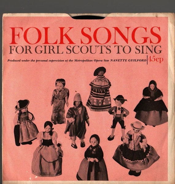 Folk Songs For Girl Scouts to Sing Cat. No. 11-979 + Nanette Guilford + 45 RPM record