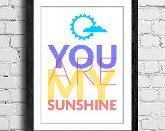 You are my sunshine - Printable Quote, typography Art, Inspirational Quote Wall Art, Typography Art, Poster