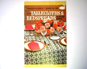 Coats & Clark's Tablecloths and Bedspreads to Knit and Crochet No. 193 Priscilla Patterns Meadowsweet, Oregon Modern, Victoriana and more