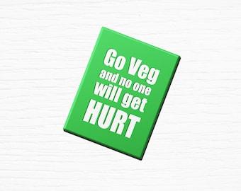 "Vegan Vegetarian Fridge Magnet ""Go Veg and No One Will Get Hurt"" Green 2.5x3.5"