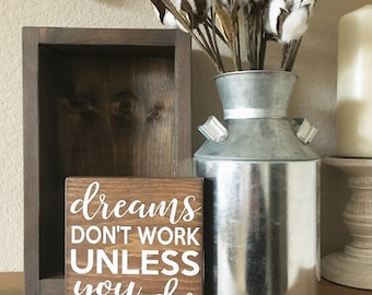 Dreams don't work unless you do wood sign - Motivational sign - Dream Big - Graduation Gift- College Dorm Decor