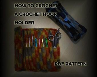 How to Crochet a Crochet Hook Holder - Crochet Pattern - Crochet Hook Case - Crochet PDF Pattern - DIY Crafts - Crochet Hook Organzier