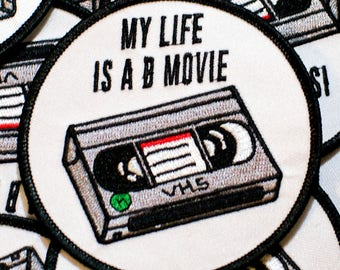 "My Life is a B Movie patc - 3""x3"" (8.89 x 8.89 cm)"