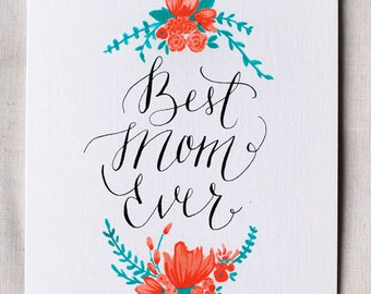 Best Mom Ever- Mother's Day Card