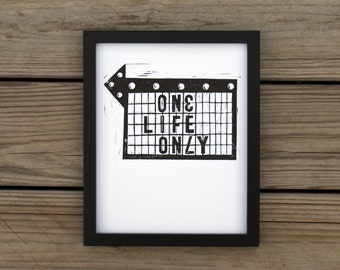 One Life Only vintage marquee black and white 8x10 print