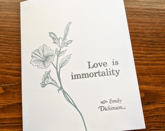 Love Is Immortality, Emily Dickinson quote, Hand Printed, Letterpress Greeting Card, Empty Inside