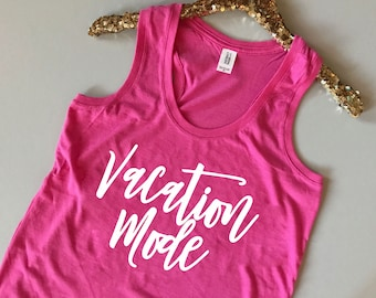 Vacation Mode Tank Top - Vacation Tank Top - Beach Tank Top - Vacay Tank Top - Beach Tank Women - Vacation Shirt - Vacation Shirt Women